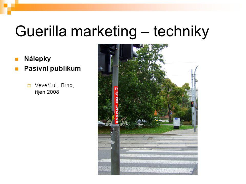 Guerilla marketing – techniky Nálepky Pasivní publikum  Veveří ul., Brno, říjen 2008