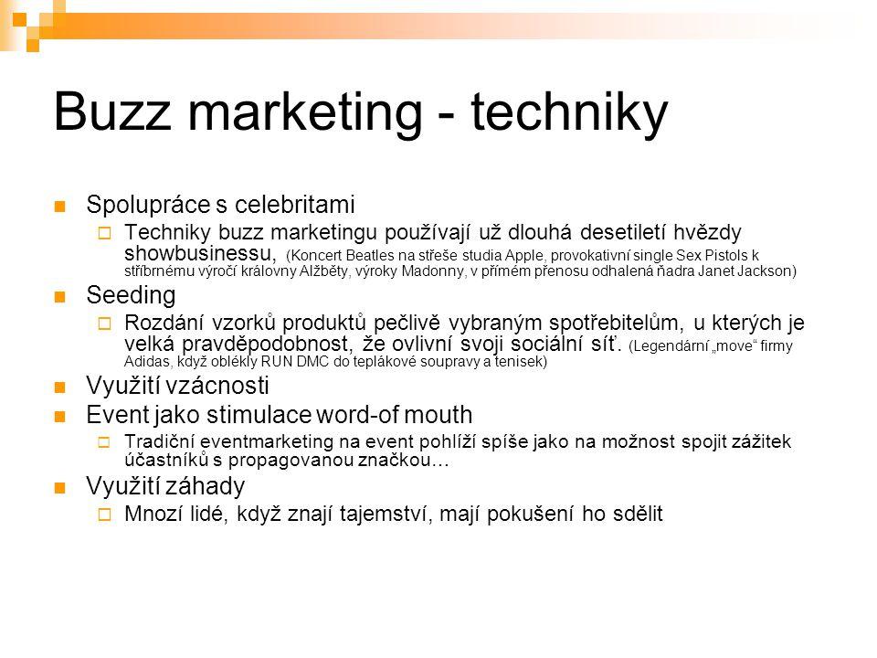 Buzz marketing - techniky Spolupráce s celebritami  Techniky buzz marketingu používají už dlouhá desetiletí hvězdy showbusinessu, (Koncert Beatles na