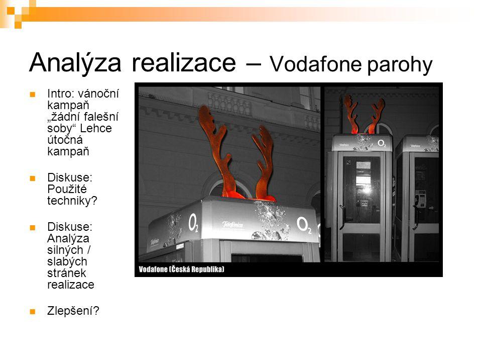 """Analýza realizace – Vodafone parohy Intro: vánoční kampaň """"žádní falešní soby"""" Lehce útočná kampaň Diskuse: Použité techniky? Diskuse: Analýza silných"""