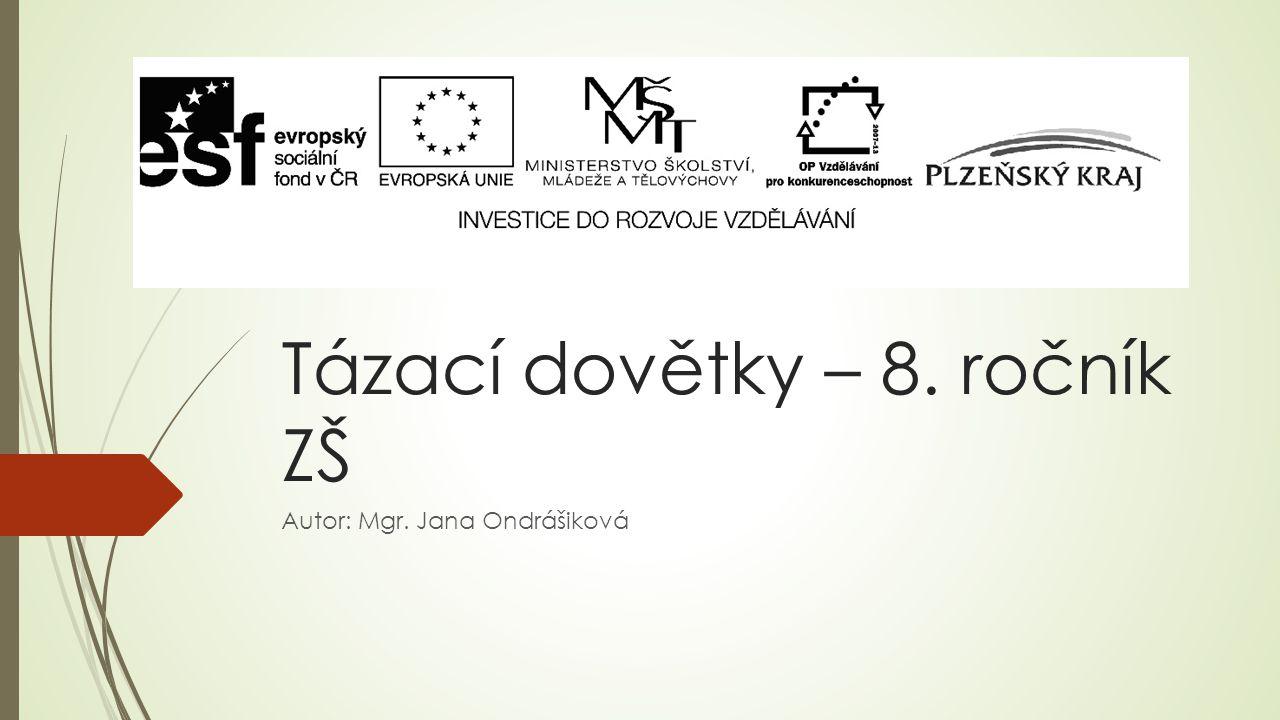 Tázací dovětky – 8. ročník ZŠ Autor: Mgr. Jana Ondrášiková