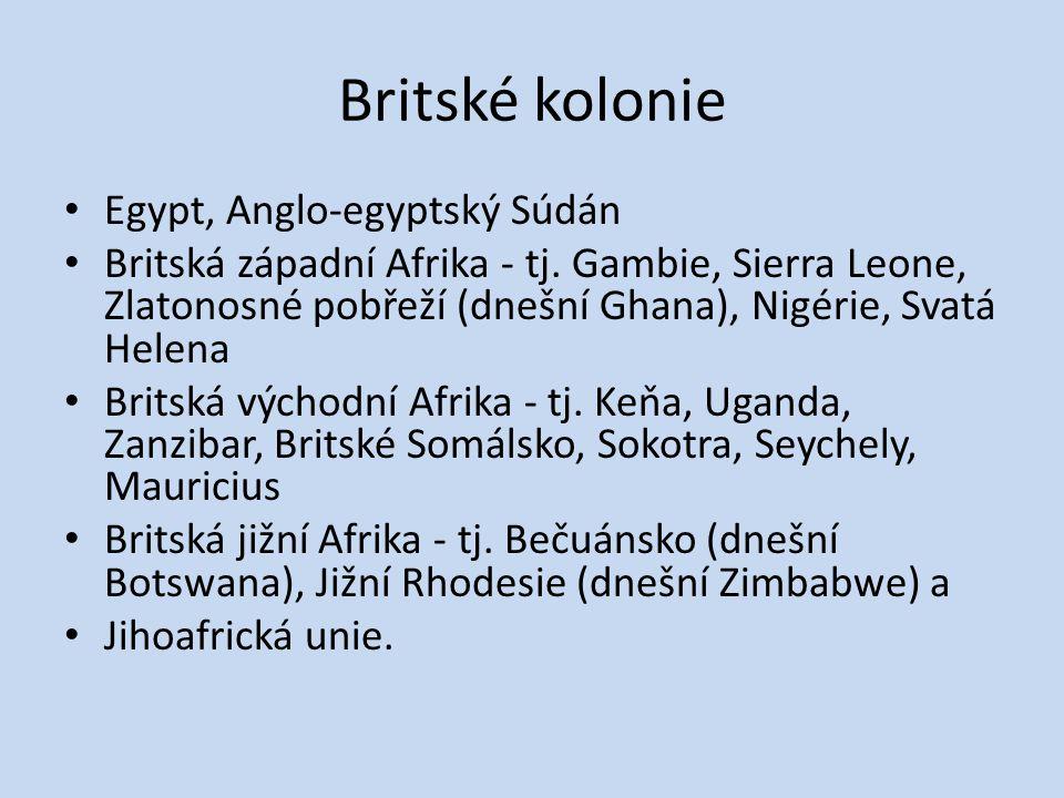 Britské kolonie Egypt, Anglo-egyptský Súdán Britská západní Afrika - tj. Gambie, Sierra Leone, Zlatonosné pobřeží (dnešní Ghana), Nigérie, Svatá Helen