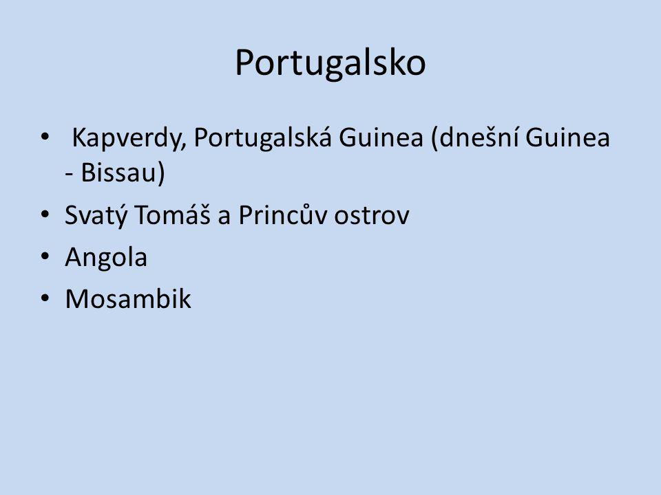 Portugalsko Kapverdy, Portugalská Guinea (dnešní Guinea - Bissau) Svatý Tomáš a Princův ostrov Angola Mosambik