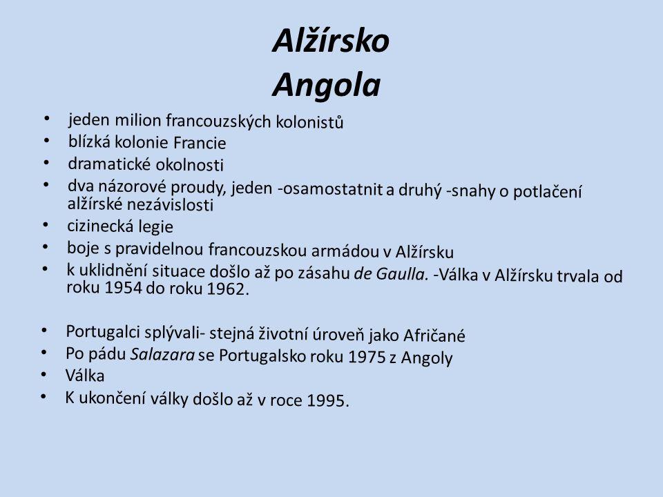 Alžírsko Angola jeden milion francouzských kolonistů blízká kolonie Francie dramatické okolnosti dva názorové proudy, jeden -osamostatnit a druhý -sna