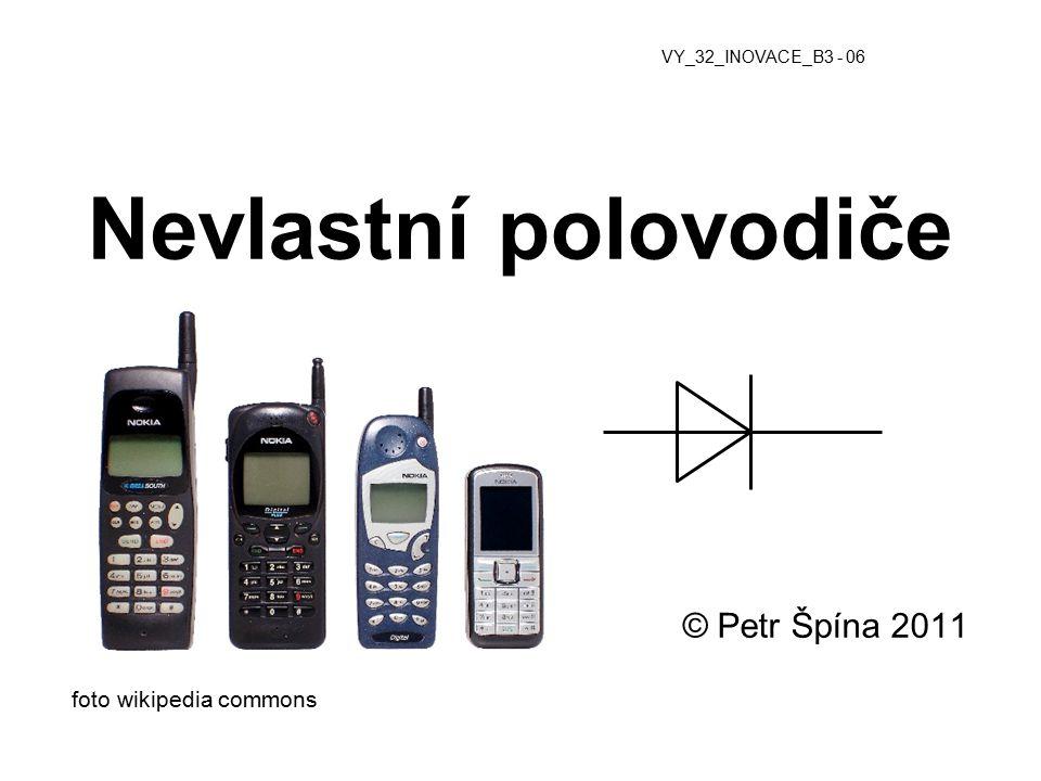 Nevlastní polovodiče © Petr Špína 2011 foto wikipedia commons VY_32_INOVACE_B3 - 06