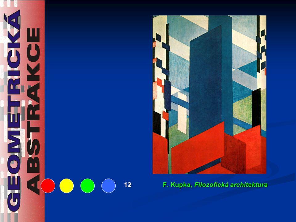 12 F. Kupka, Filozofická architektura