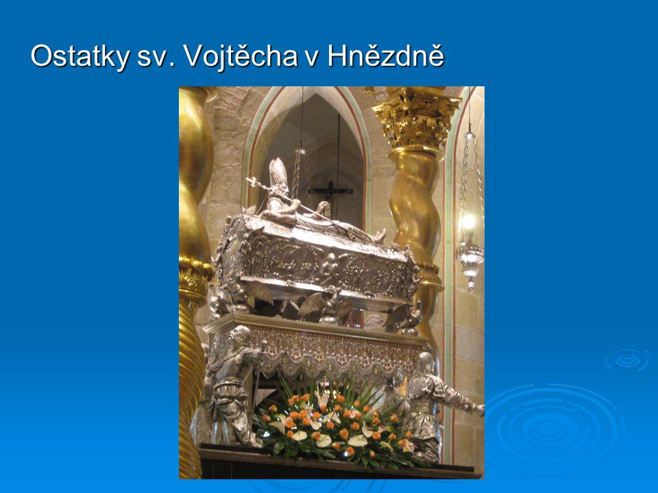 Ostatky sv. Vojtěcha v Hnězdně