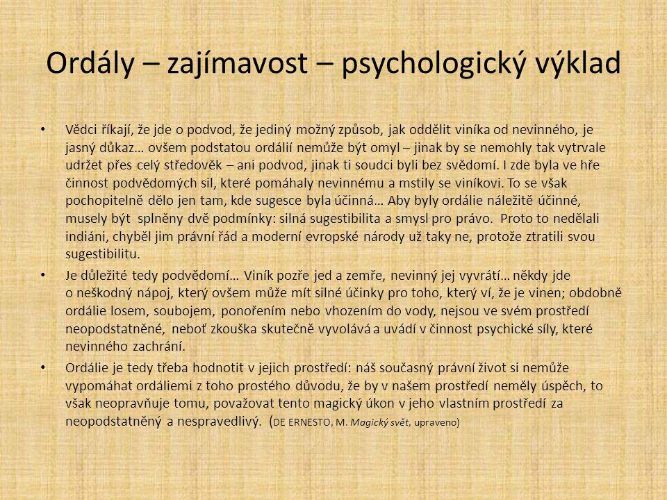 Ordály – zajímavost – psychologický výklad Vědci říkají, že jde o podvod, že jediný možný způsob, jak oddělit viníka od nevinného, je jasný důkaz… ovš