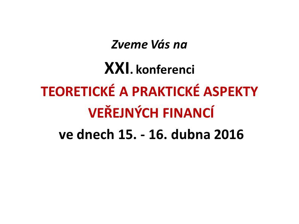 Zveme Vás na XXI. konferenci TEORETICKÉ A PRAKTICKÉ ASPEKTY VEŘEJNÝCH FINANCÍ ve dnech 15.