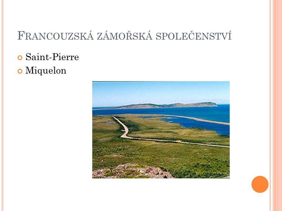 F RANCOUZSKÁ ZÁMOŘSKÁ SPOLEČENSTVÍ Saint-Pierre Miquelon