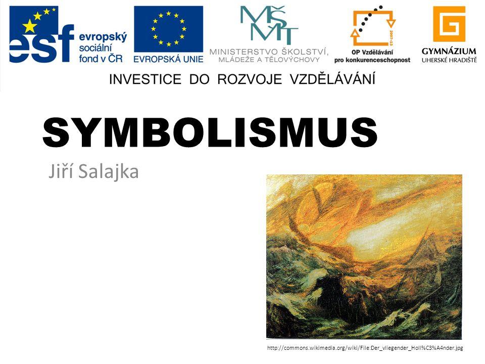 SYMBOLISMUS Jiří Salajka http://commons.wikimedia.org/wiki/File:Der_vliegender_Holl%C3%A4nder.jpg