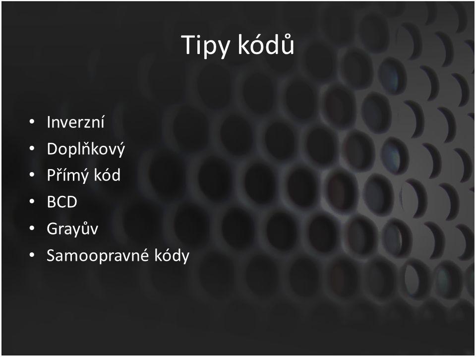 Tipy kódů Inverzní Doplňkový Přímý kód BCD Grayův Samoopravné kódy