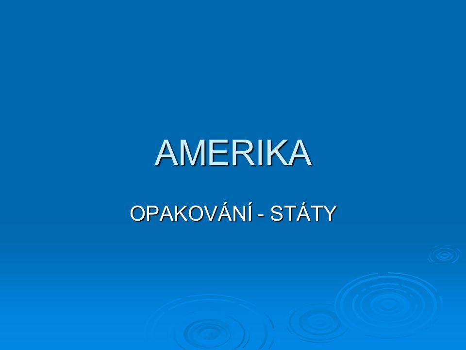AMERIKA OPAKOVÁNÍ - STÁTY