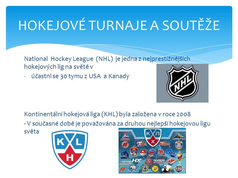 HOKEJOVÉ TURNAJE A SOUTĚŽE National Hockey League (NHL) je jedna z nejprestižnějších hokejových lig na světě v -účastni se 30 tymu z USA a Kanady Kont