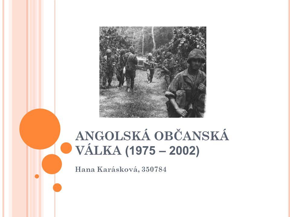 ANGOLSKÁ OBČANSKÁ VÁLKA (1975 – 2002) Hana Karásková, 350784