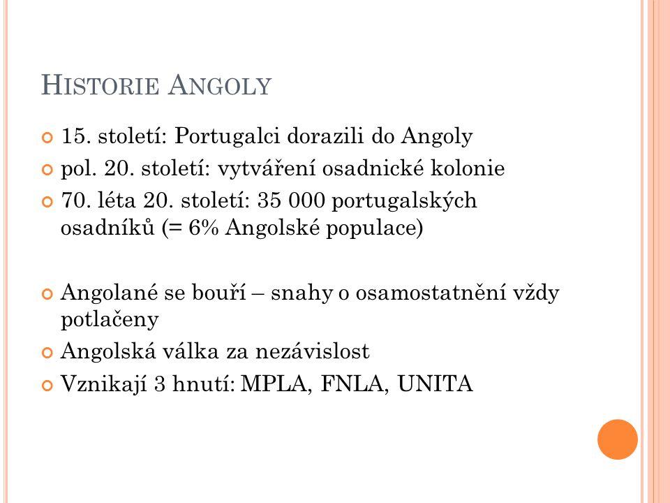 H ISTORIE A NGOLY 15. století: Portugalci dorazili do Angoly pol.