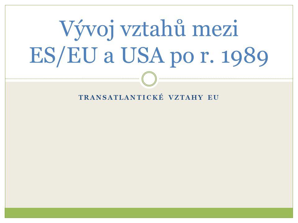 1989-současnost Pokrok ve spolupráci s EU představuje ustavení Transatlantické hospodářské rady (2007, TEC, Transatlantic Economic Council)  Má na základě spolupráce mezi vládami prohloubit hospodářskou integraci mezi EU a USA  Cíle: redukce bariér investování a podpora vzniku otevřených investičních režimů  Oblast regulace, ochrana duševního vlastnictví, finančních trhů, inovací a technologie, investic