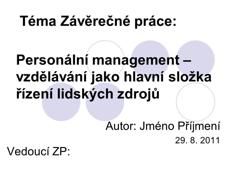 Personální management – vzdělávání jako hlavní složka řízení lidských zdrojů Autor: Jméno Příjmení 29.