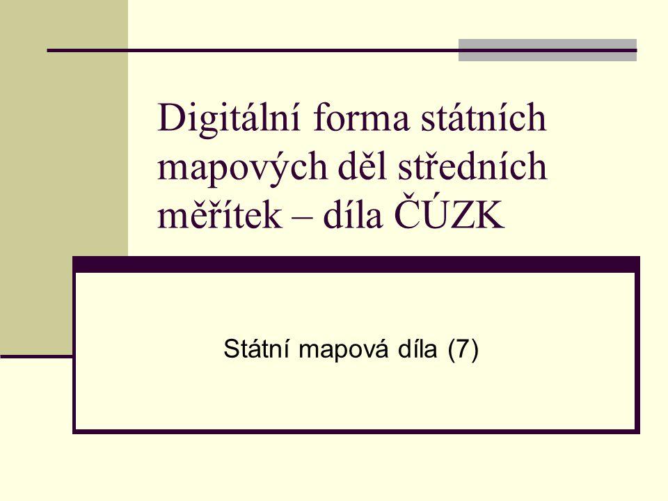 Digitální forma státních mapových děl středních měřítek – díla ČÚZK Státní mapová díla (7)