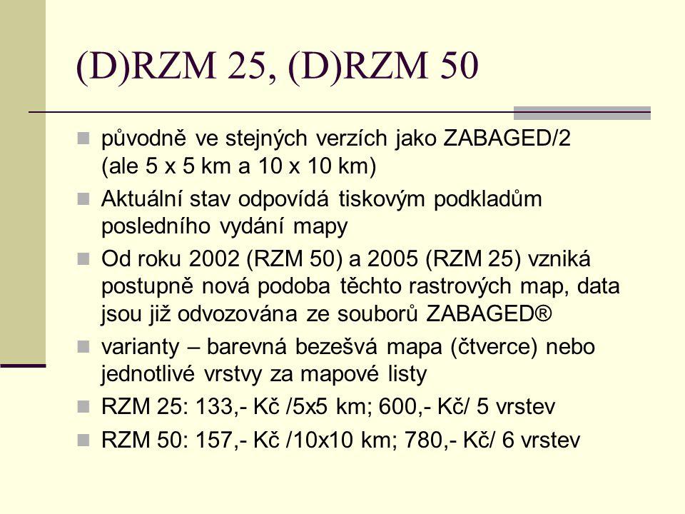 (D)RZM 25, (D)RZM 50 původně ve stejných verzích jako ZABAGED/2 (ale 5 x 5 km a 10 x 10 km) Aktuální stav odpovídá tiskovým podkladům posledního vydán
