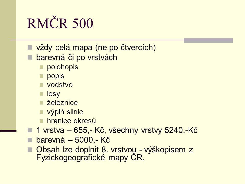 RMČR 500 vždy celá mapa (ne po čtvercích) barevná či po vrstvách polohopis popis vodstvo lesy železnice výplň silnic hranice okresů 1 vrstva – 655,- K
