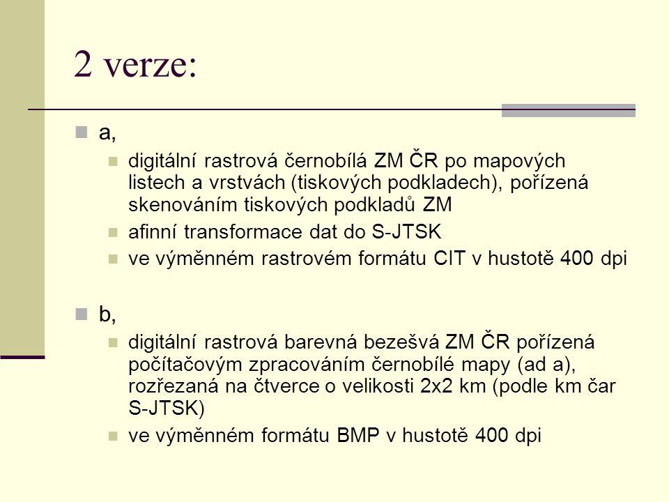 2 verze: a, digitální rastrová černobílá ZM ČR po mapových listech a vrstvách (tiskových podkladech), pořízená skenováním tiskových podkladů ZM afinní