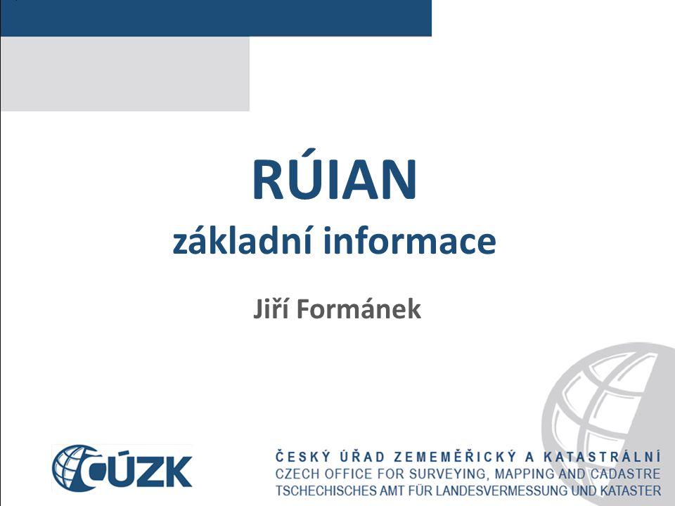 RÚIAN základní informace Jiří Formánek