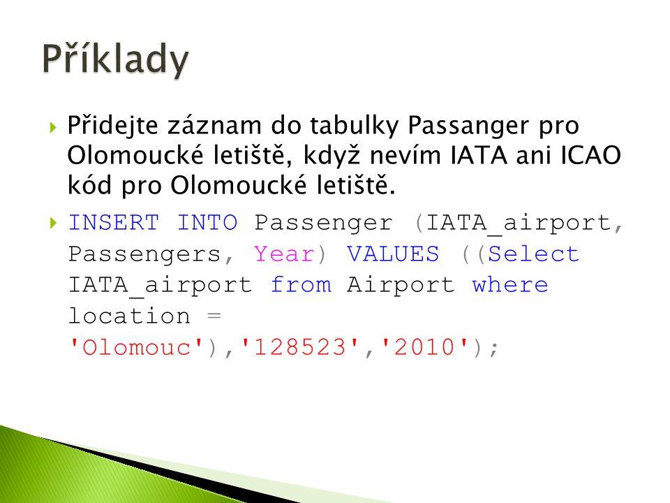  Přidejte záznam do tabulky Passanger pro Olomoucké letiště, když nevím IATA ani ICAO kód pro Olomoucké letiště.