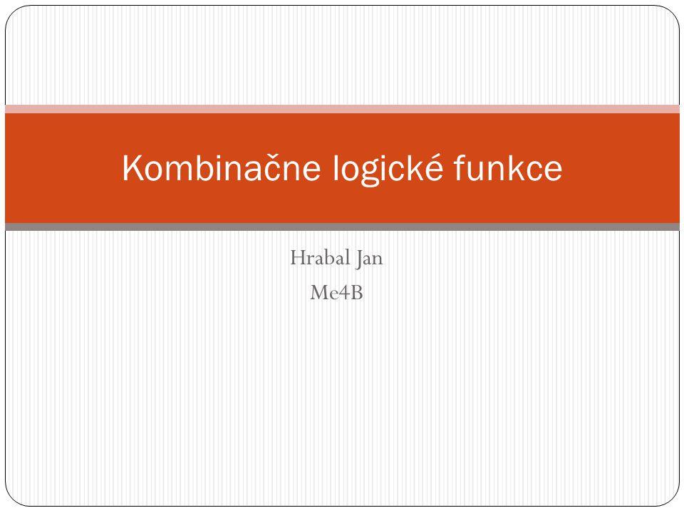 Hrabal Jan Me4B Kombinačne logické funkce