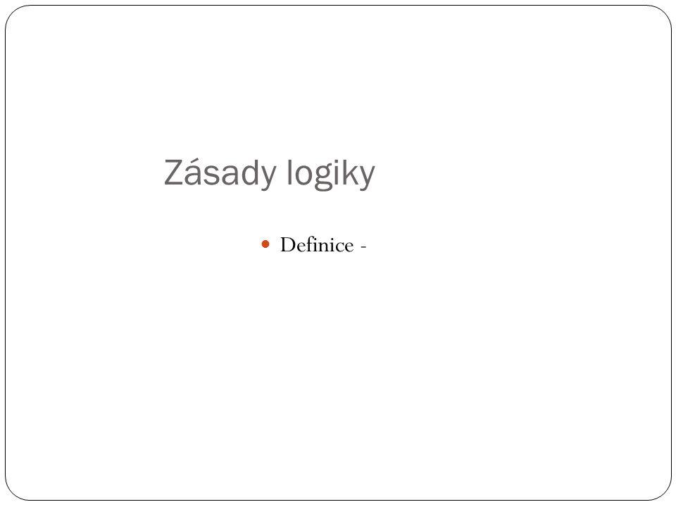 Zásady logiky Definice -