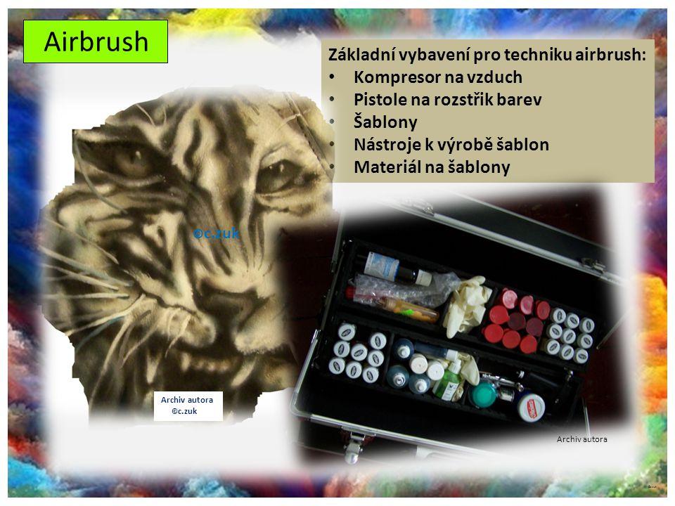 ©c.zuk Airbrush Základní vybavení pro techniku airbrush: Kompresor na vzduch Pistole na rozstřik barev Šablony Nástroje k výrobě šablon Materiál na ša