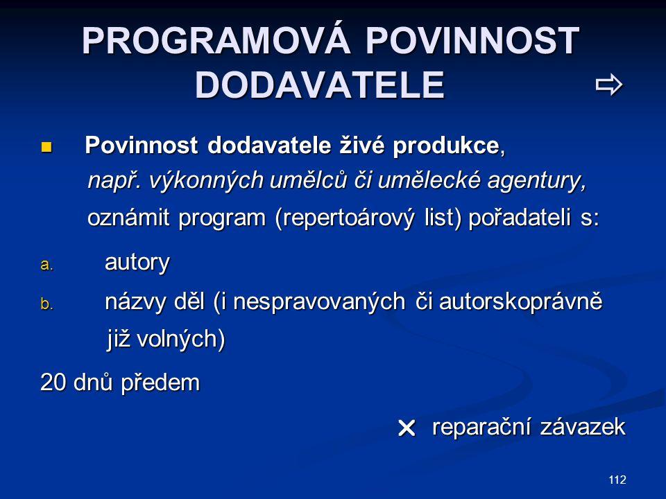 112 PROGRAMOVÁ POVINNOST DODAVATELE  PROGRAMOVÁ POVINNOST DODAVATELE  Povinnost dodavatele živé produkce, Povinnost dodavatele živé produkce, např.
