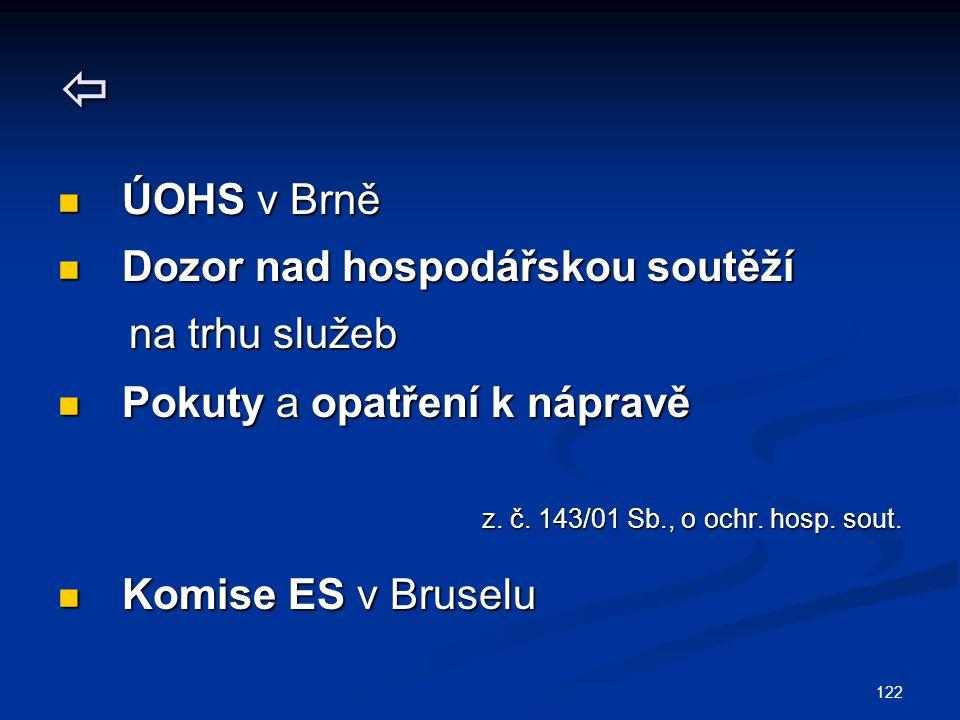 122  ÚOHS v Brně ÚOHS v Brně Dozor nad hospodářskou soutěží Dozor nad hospodářskou soutěží na trhu služeb na trhu služeb Pokuty a opatření k nápravě