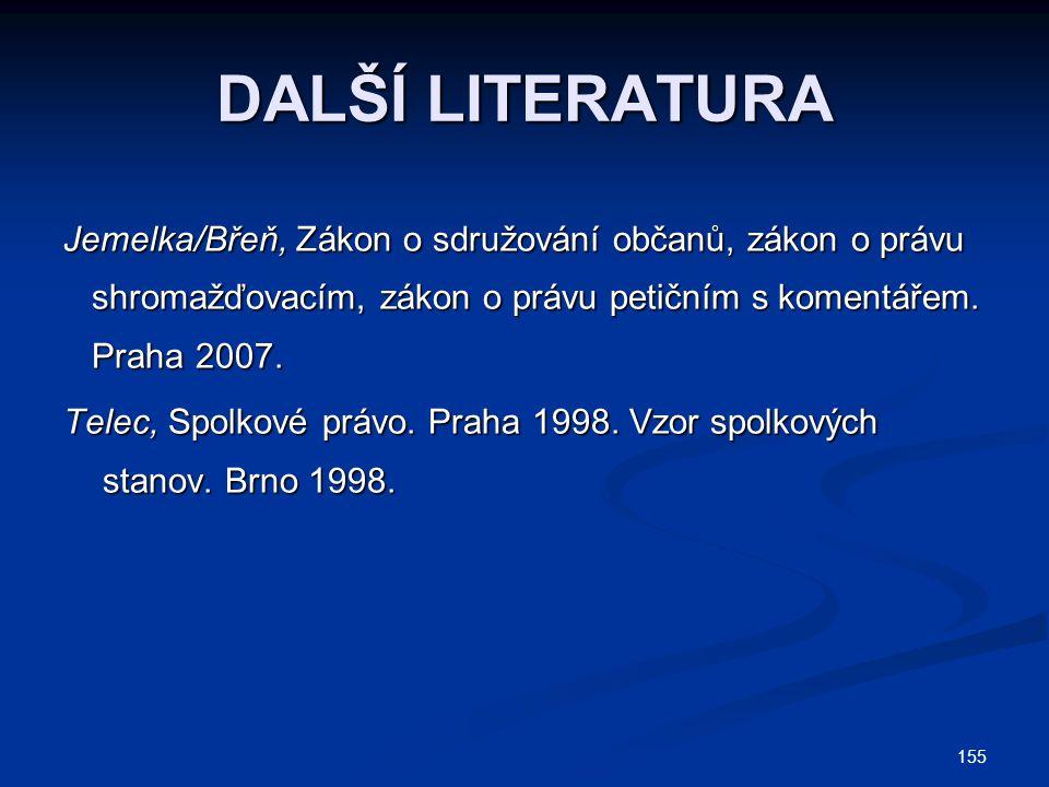 155 DALŠÍ LITERATURA Jemelka/Břeň, Zákon o sdružování občanů, zákon o právu shromažďovacím, zákon o právu petičním s komentářem. shromažďovacím, zákon