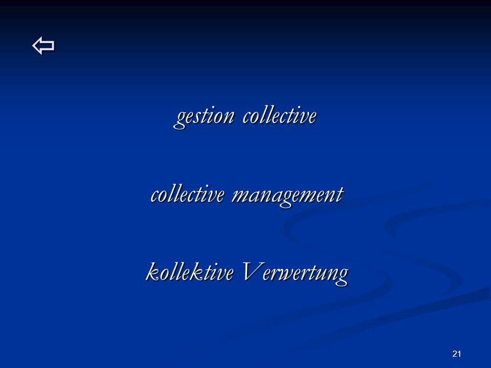 21  gestion collective collective management kollektive Verwertung