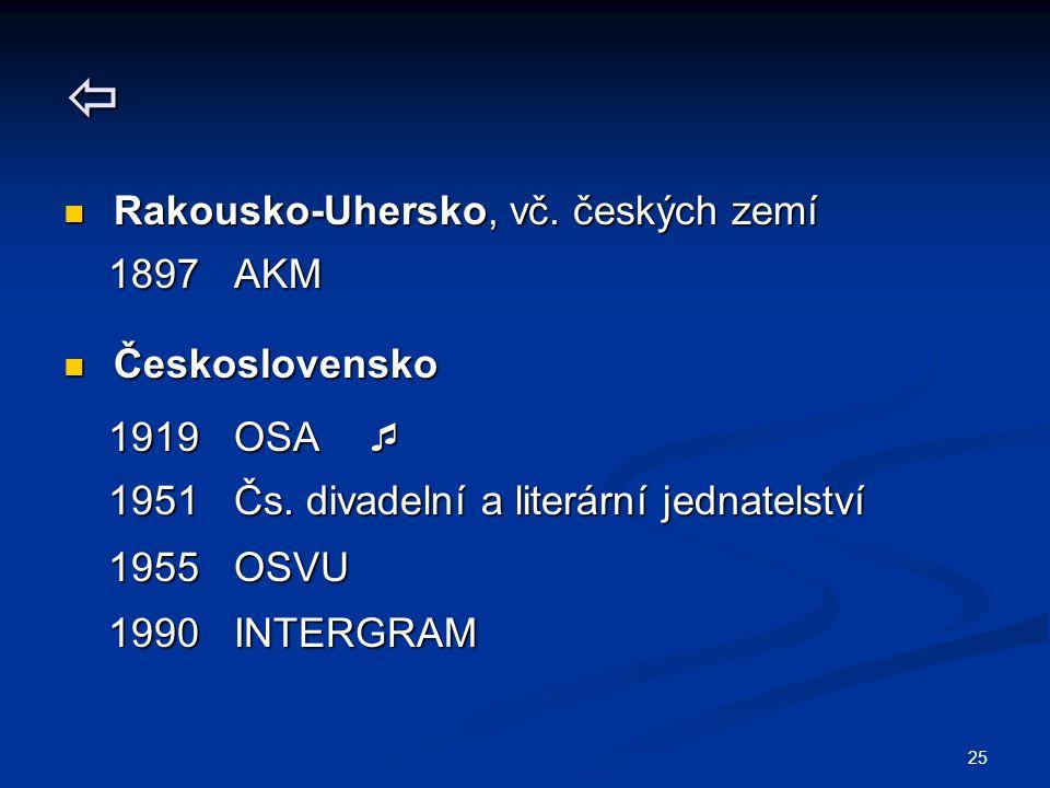 25  Rakousko-Uhersko, vč. českých zemí Rakousko-Uhersko, vč. českých zemí 1897 AKM 1897 AKM Československo Československo 1919 OSA  1919 OSA  1951
