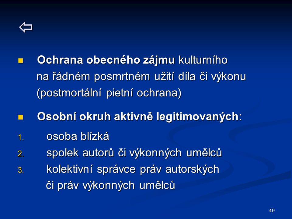 49  Ochrana obecného zájmu kulturního Ochrana obecného zájmu kulturního na řádném posmrtném užití díla či výkonu na řádném posmrtném užití díla či vý
