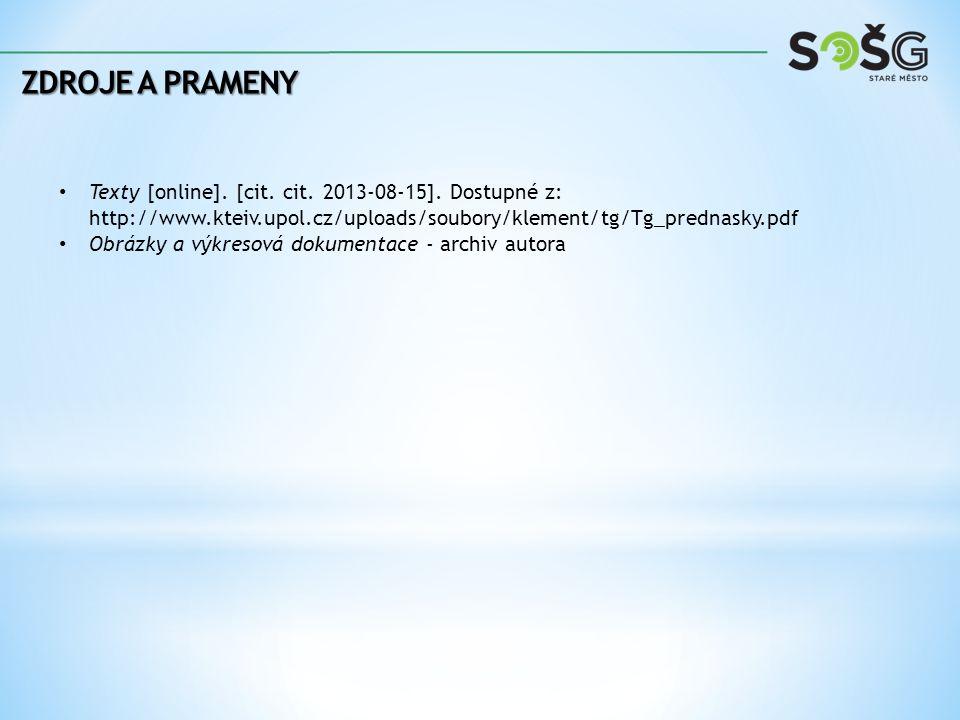 ZDROJE A PRAMENY Texty [online]. [cit. cit. 2013-08-15]. Dostupné z: http://www.kteiv.upol.cz/uploads/soubory/klement/tg/Tg_prednasky.pdf Obrázky a vý