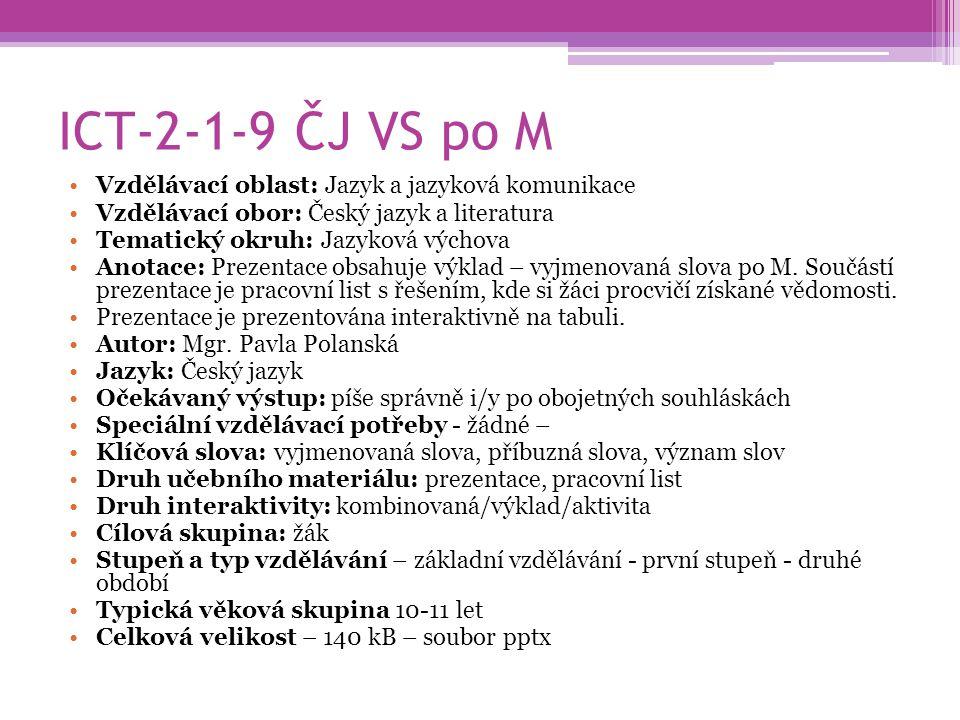 ICT-2-1-9 ČJ VS po M Vzdělávací oblast: Jazyk a jazyková komunikace Vzdělávací obor: Český jazyk a literatura Tematický okruh: Jazyková výchova Anotac
