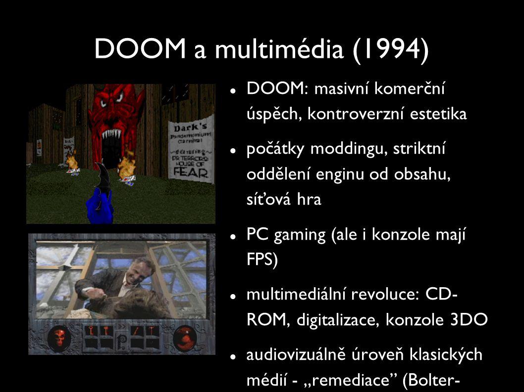 DOOM a multimédia (1994) DOOM: masivní komerční úspěch, kontroverzní estetika počátky moddingu, striktní oddělení enginu od obsahu, síťová hra PC gami