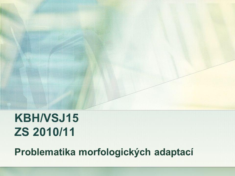 KBH/VSJ15 ZS 2010/11 Problematika morfologických adaptací