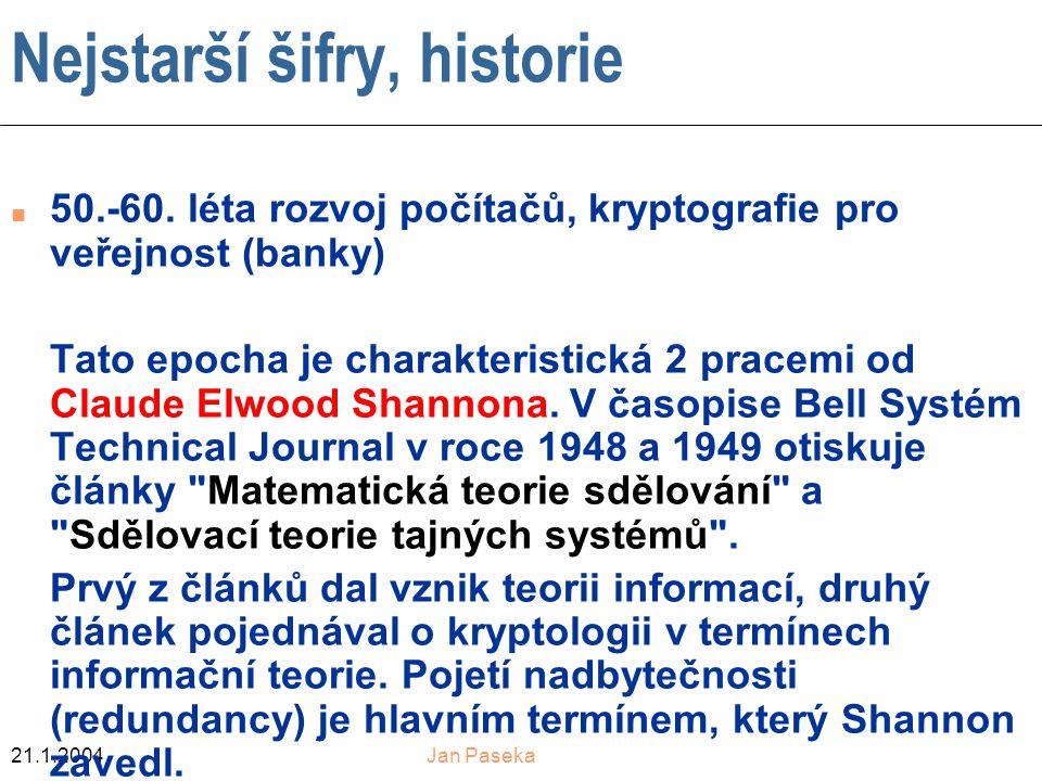 21.1.2004Jan Paseka Nejstarší šifry, historie n 50.-60.