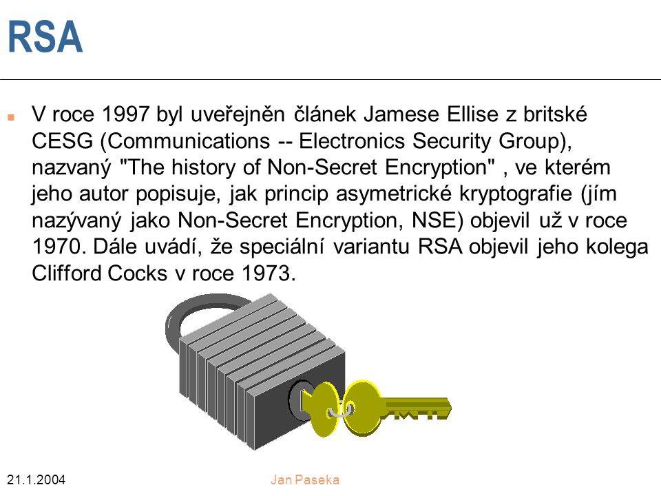 21.1.2004Jan Paseka RSA V roce 1997 byl uveřejněn článek Jamese Ellise z britské CESG (Communications -- Electronics Security Group), nazvaný The history of Non-Secret Encryption , ve kterém jeho autor popisuje, jak princip asymetrické kryptografie (jím nazývaný jako Non-Secret Encryption, NSE) objevil už v roce 1970.