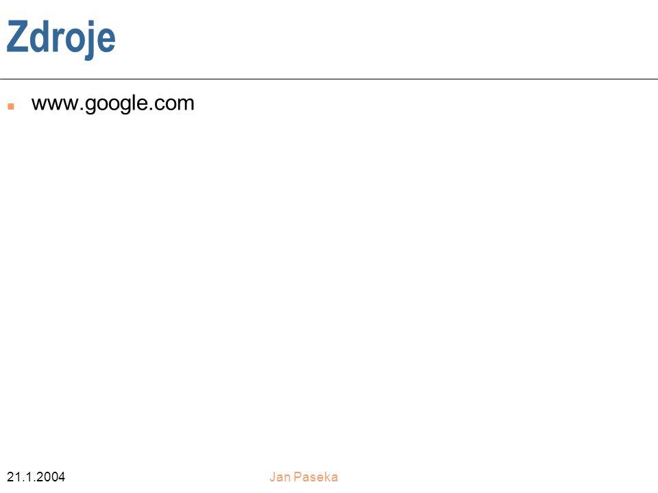 21.1.2004Jan Paseka Zdroje n www.google.com