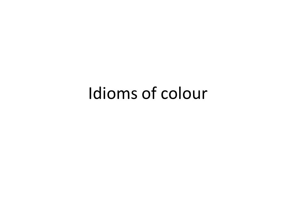 Idioms of colour