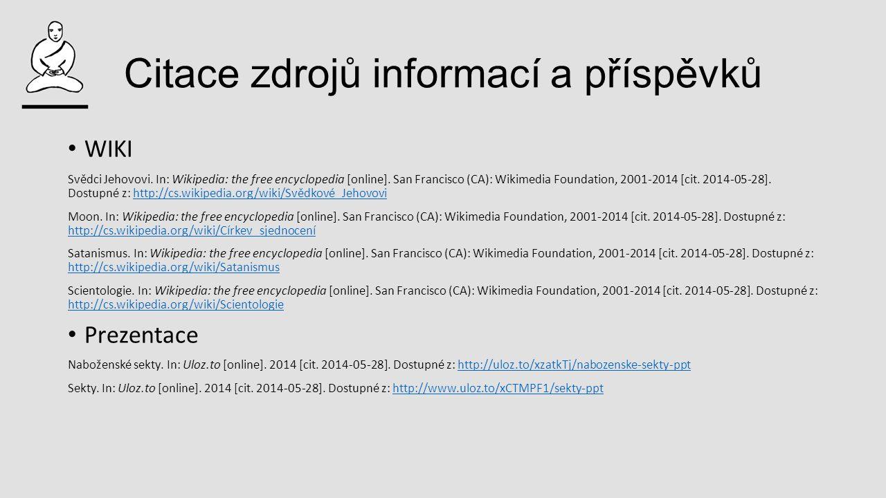 Citace zdrojů informací a příspěvků WIKI Svědci Jehovovi. In: Wikipedia: the free encyclopedia [online]. San Francisco (CA): Wikimedia Foundation, 200