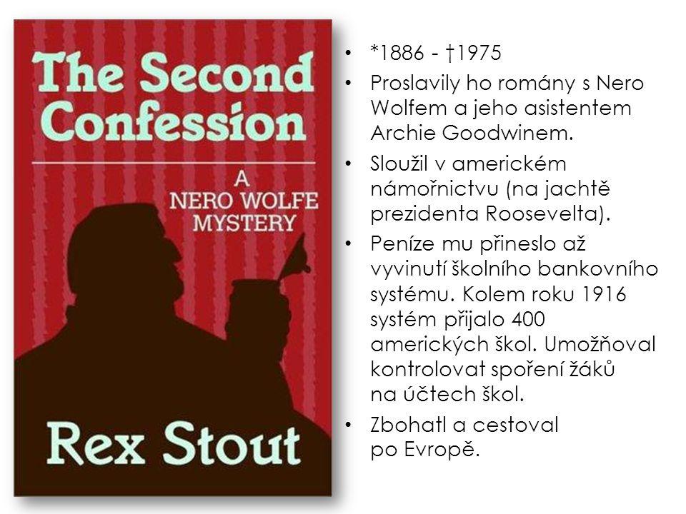 *1886 - †1975 Proslavily ho romány s Nero Wolfem a jeho asistentem Archie Goodwinem.