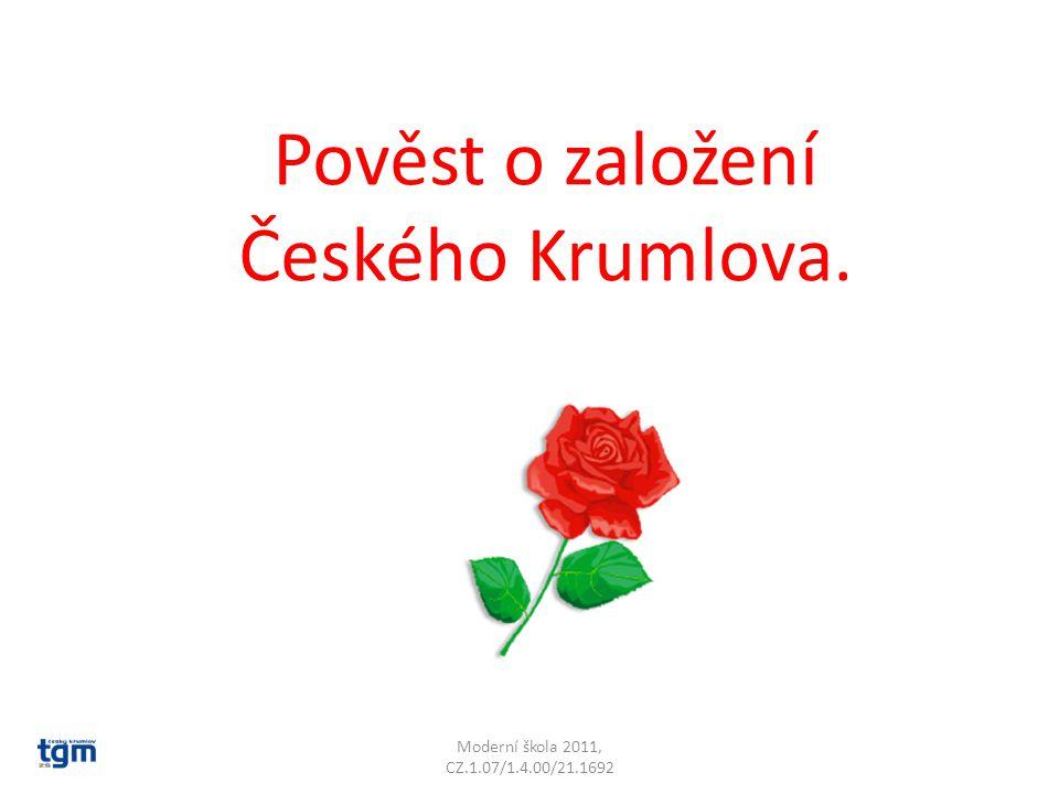Moderní škola 2011, CZ.1.07/1.4.00/21.1692 Pověst o založení Českého Krumlova.