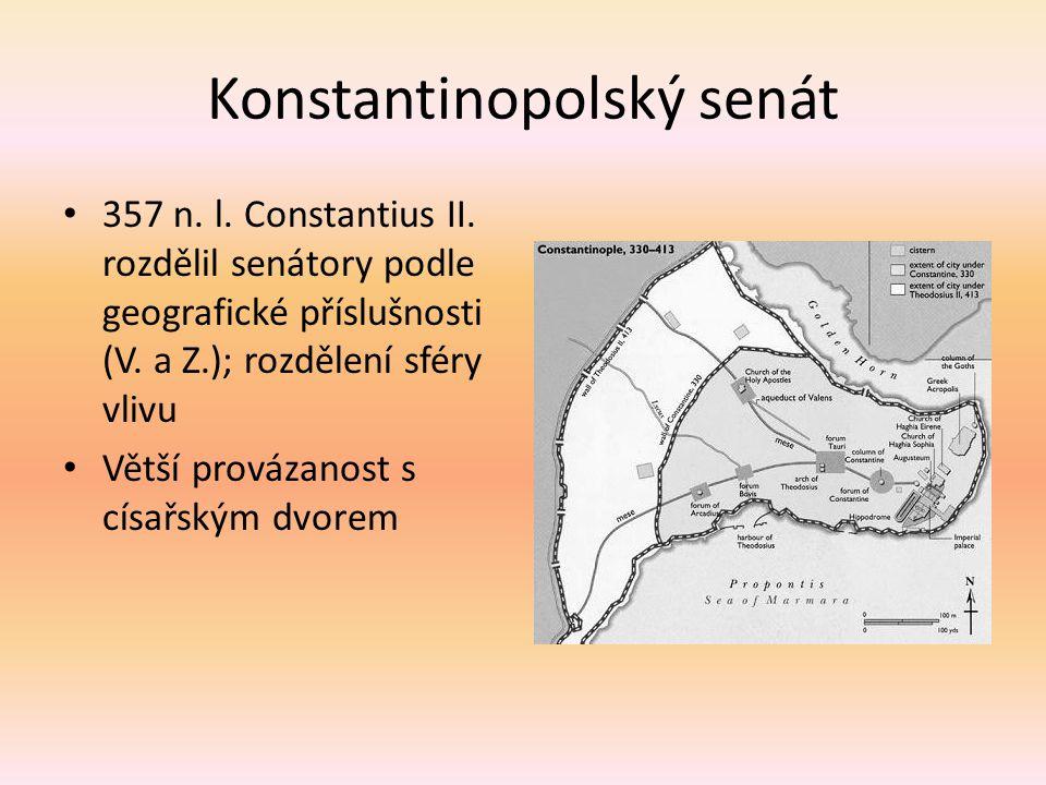 Konstantinopolský senát 357 n. l. Constantius II. rozdělil senátory podle geografické příslušnosti (V. a Z.); rozdělení sféry vlivu Větší provázanost