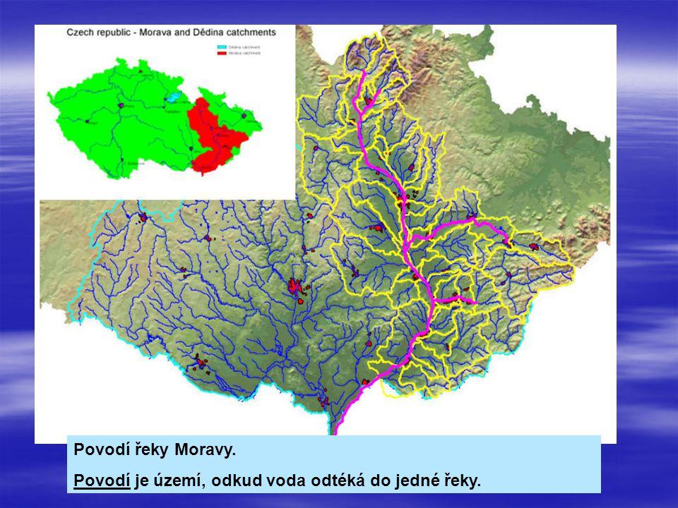 Povodí řeky Moravy. Povodí je území, odkud voda odtéká do jedné řeky.