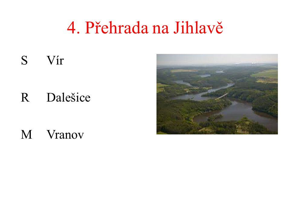 4. Přehrada na Jihlavě S Vír RDalešice MVranov